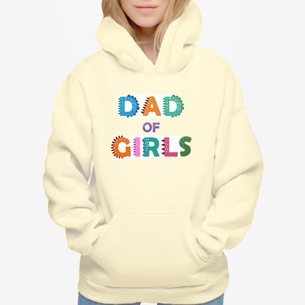 """Худи «""""Папа девочек"""" разноцветная надпись для отцов»"""