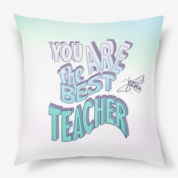 Подушка «Лучшему учителю»