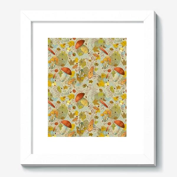 Картина «Грибы. Лесной осенний паттерн.»
