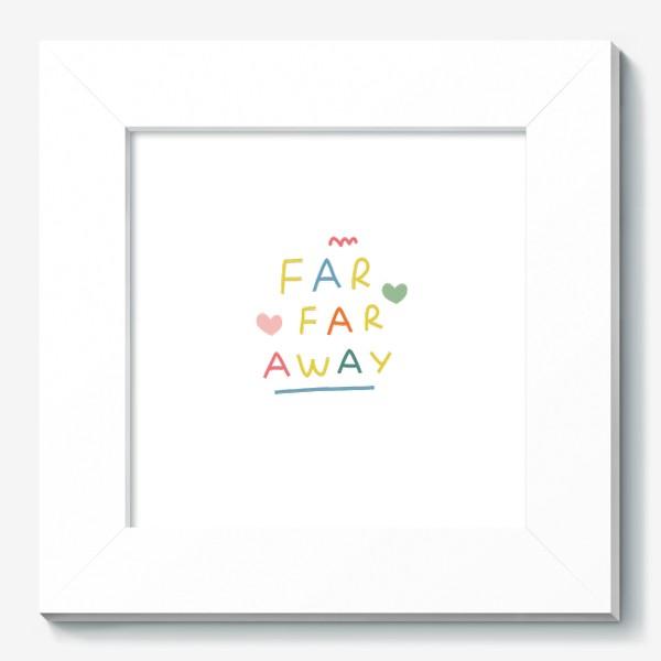 Картина «far far away / тридевятое царство / далеко далеко»