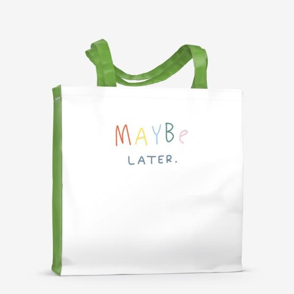 Сумка-шоппер «maybe later / может быть, позже»