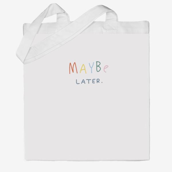 Сумка хб «maybe later / может быть, позже»