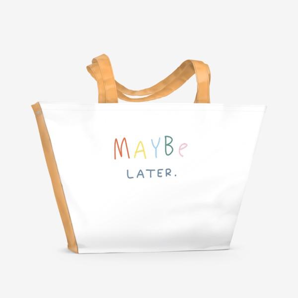Пляжная сумка «maybe later / может быть, позже»