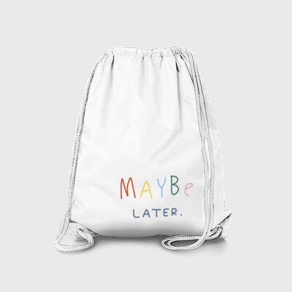 Рюкзак «maybe later / может быть, позже»
