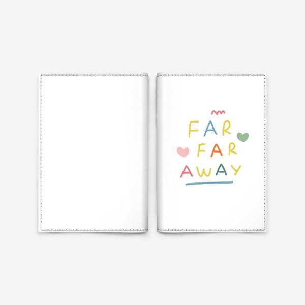 Обложка для паспорта «far far away / тридевятое царство / далеко далеко»