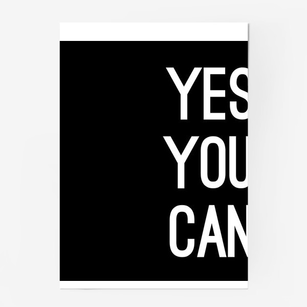 Постер «Yes you can. Да, ты можешь.»