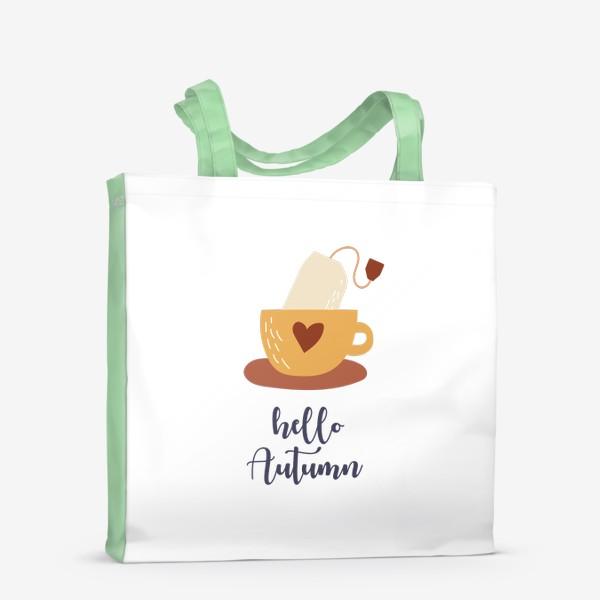 Сумка-шоппер «Hello Autumn - Привет Осень. Чай в пакетике - уютный принт»