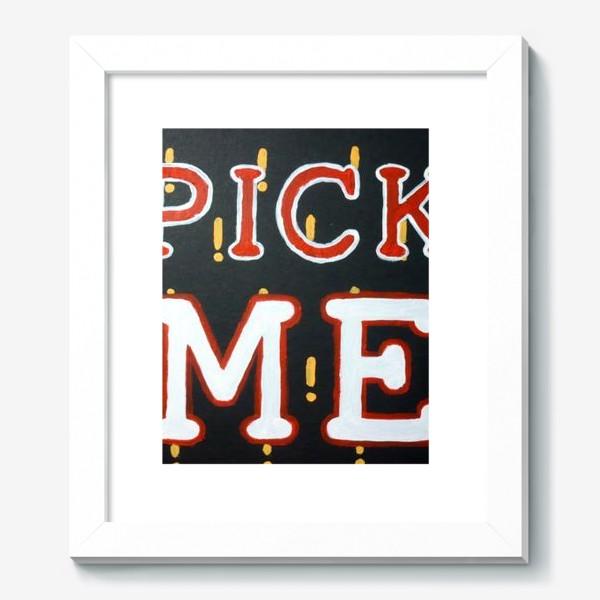 Картина « PICK ME»