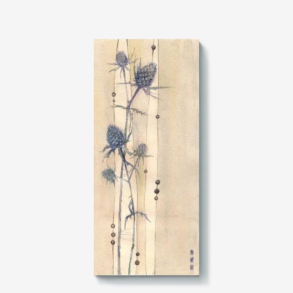 Холст «Сухоцветы: Колючки синеголовника »