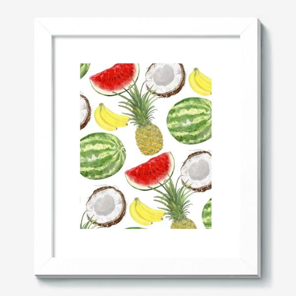 Картина «Фрукты . Ананас,арбуз,банан,кокос»