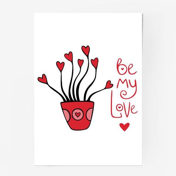"""Постер «цветок """"будь моей валентинкой""""»"""