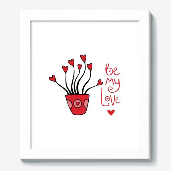 """Картина «цветок """"будь моей валентинкой""""»"""