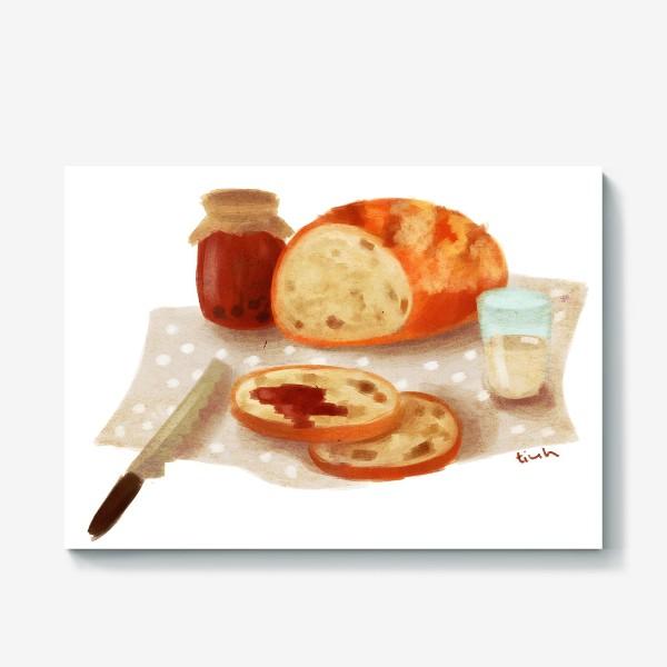 Холст «Хлеб с джемом»