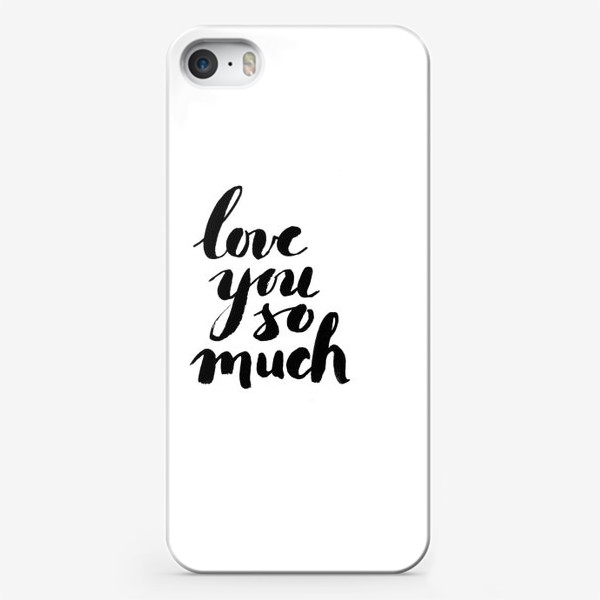 Чехол iPhone «Love you so much»