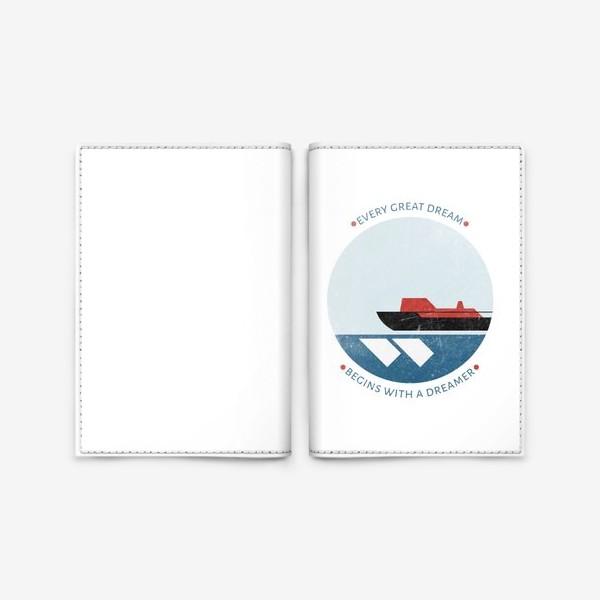 Обложка для паспорта ««Every great dream begins with a dreamer»»