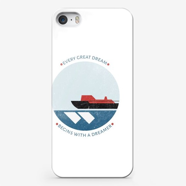 Чехол iPhone ««Every great dream begins with a dreamer»»