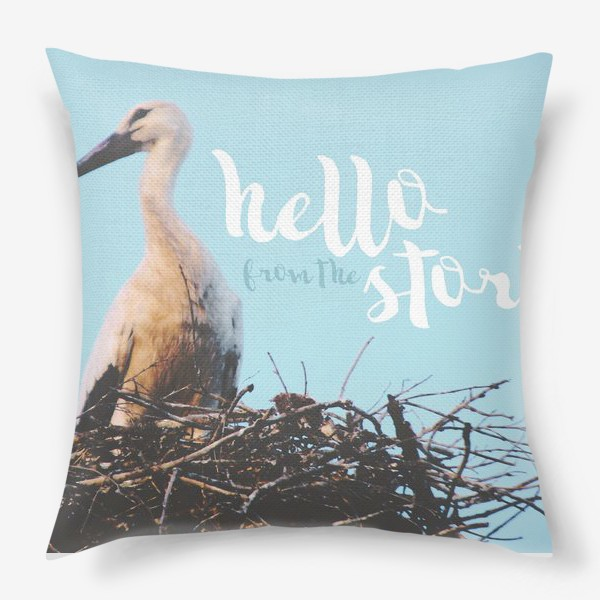 Подушка «Аист. Hello from the stork. Привет от аиста»