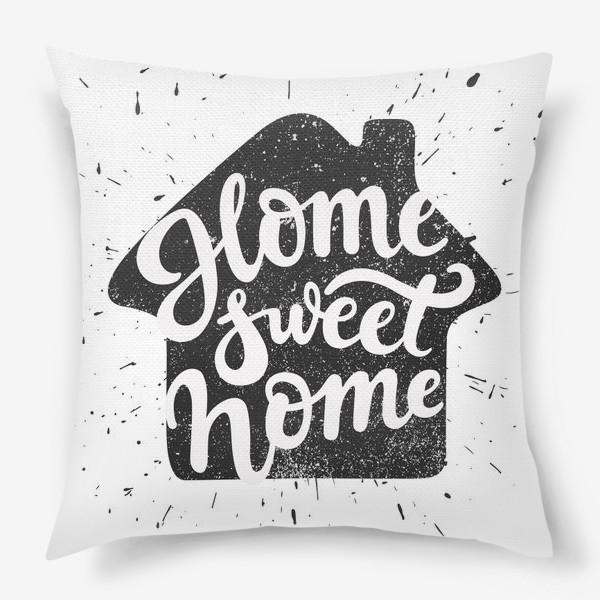 Подушка «Home sweet home»