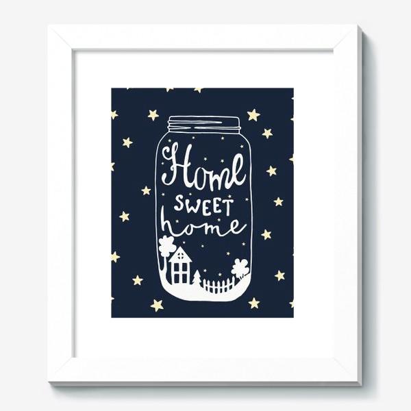 Картина «Home sweet home»