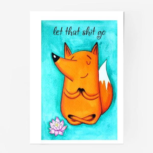 Постер «Let that shit go»