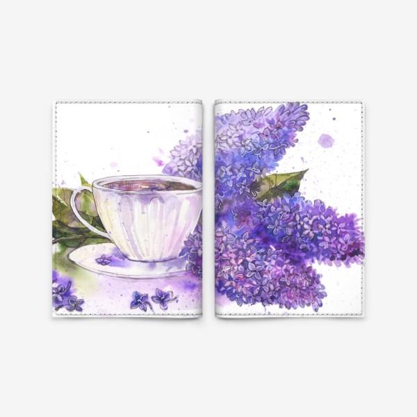 Обложка для паспорта «Чай с сиренью»