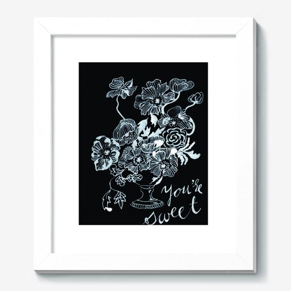 Картина «Цветы You're Sweet»