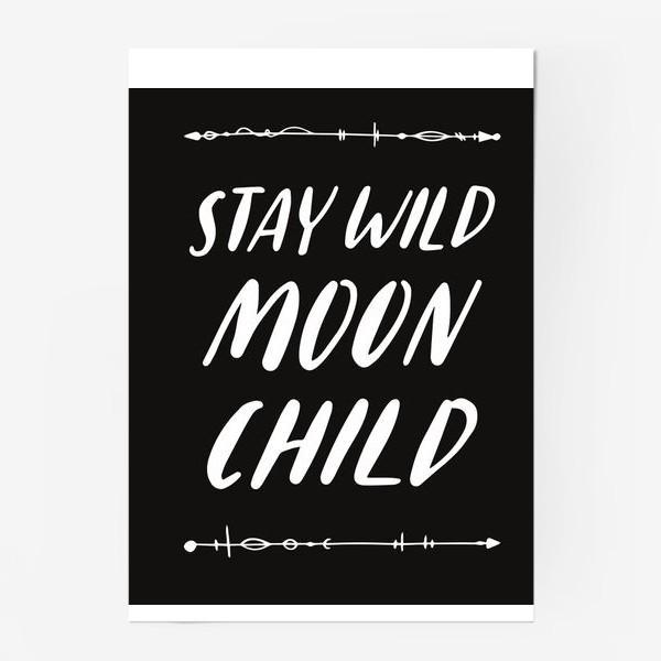 Постер «stay wild moon child hand lettering»