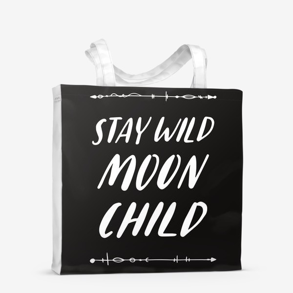 Сумка-шоппер «stay wild moon child hand lettering»