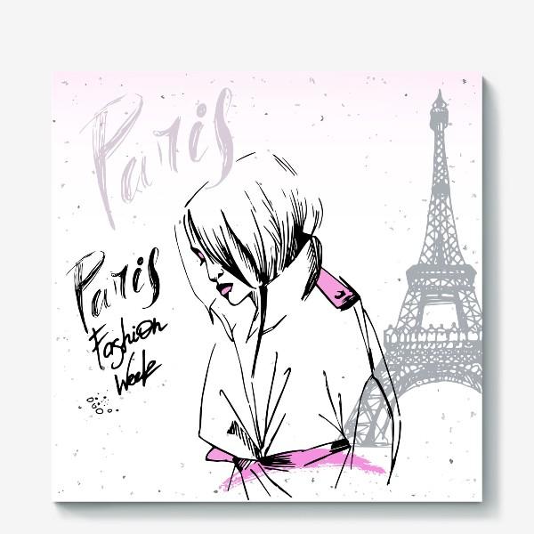 Холст «Девушка на фоне Эйфелевой башни, надпись Paris, Fashion week»