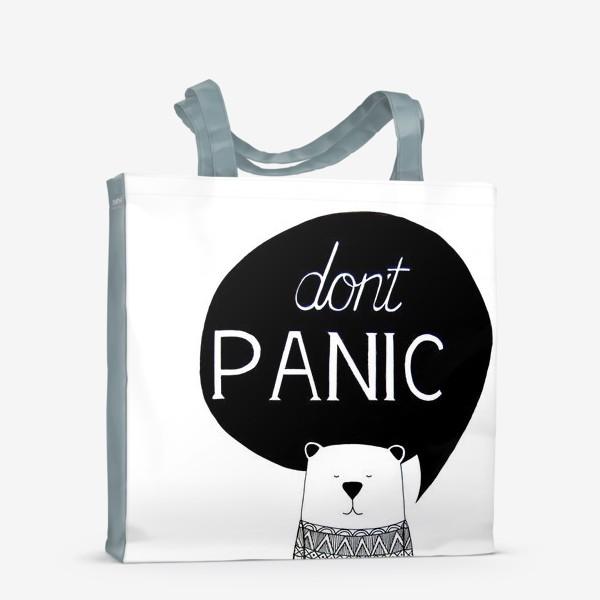 Сумка-шоппер «Don't PANIC (не паникуй). Медведь с надписью»