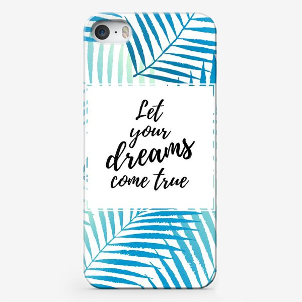 Чехол iPhone «Let your dreams come true»
