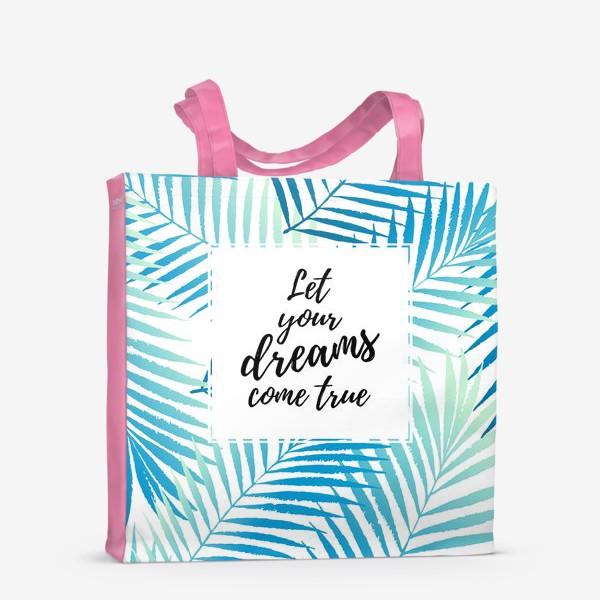 Сумка-шоппер «Let your dreams come true»
