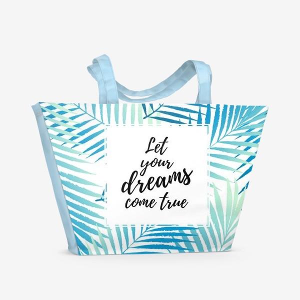 Пляжная сумка «Let your dreams come true»