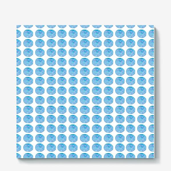 Холст «Мерцающий голубой горошек. Акварельные круги. Blue watercolor dots.»