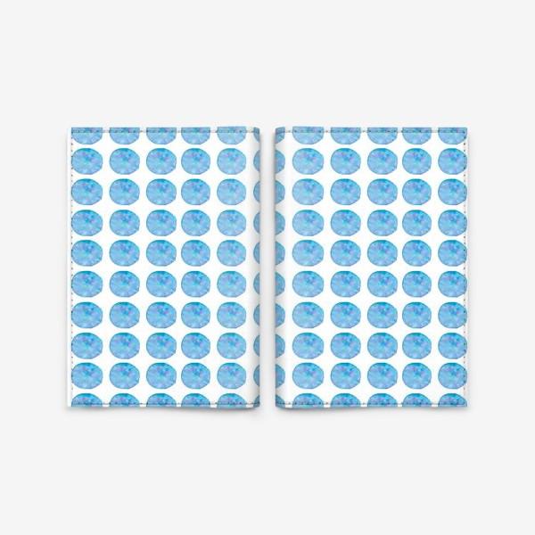 Обложка для паспорта «Мерцающий голубой горошек. Акварельные круги. Blue watercolor dots.»