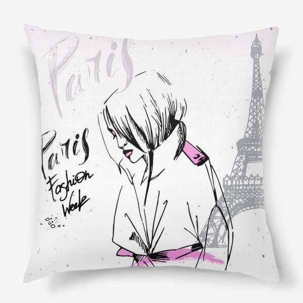Подушка «Девушка на фоне Эйфелевой башни, надпись Paris, Fashion week»