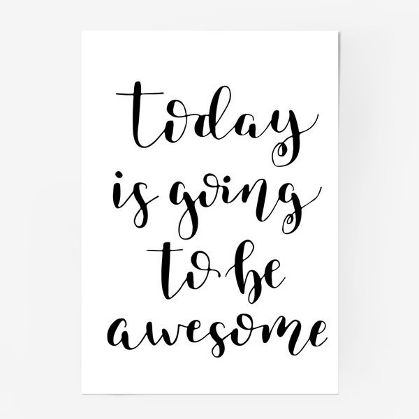 Постер «Today is going to be awesome»