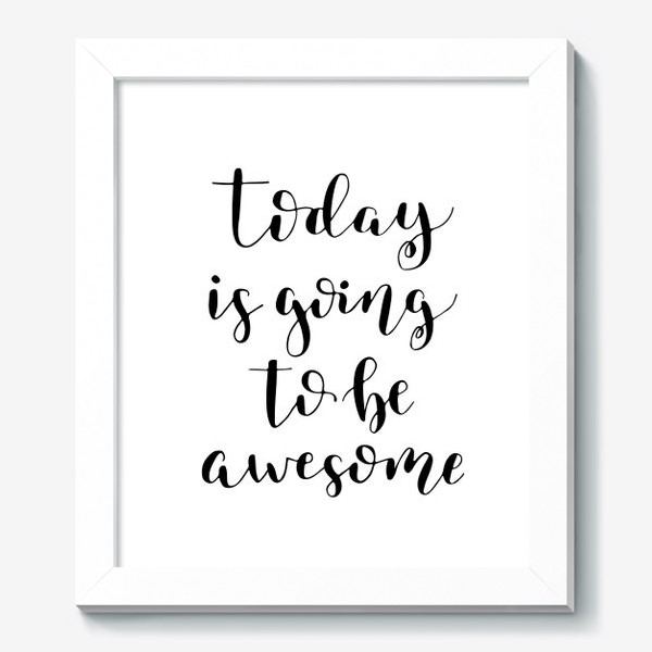 Картина «Today is going to be awesome»
