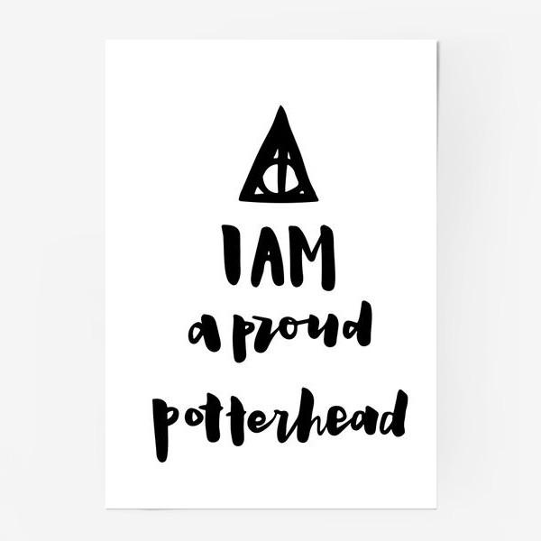 Постер «I am a proud potterhead. Harry Potter Fan. Типичный Поттерхэд. Гарри Поттер. Дары Смерти.»