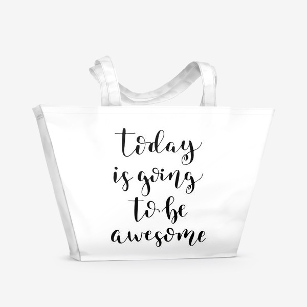 Пляжная сумка «Today is going to be awesome»