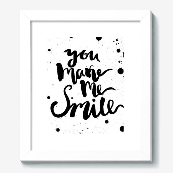 Картина «Ты заставляешь меня улыбаться!Леттеринг»