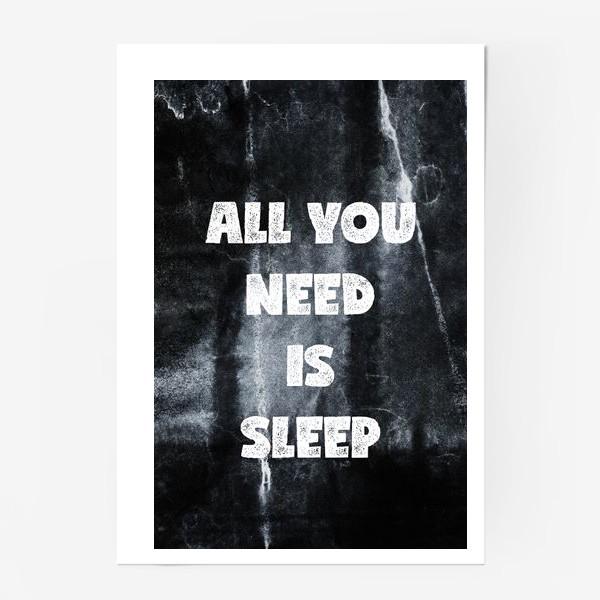 Постер «All you need is sleep»