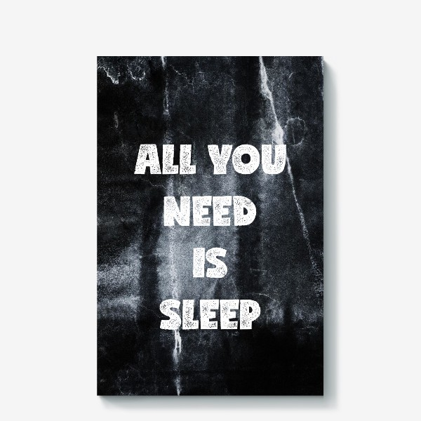 Холст «All you need is sleep»