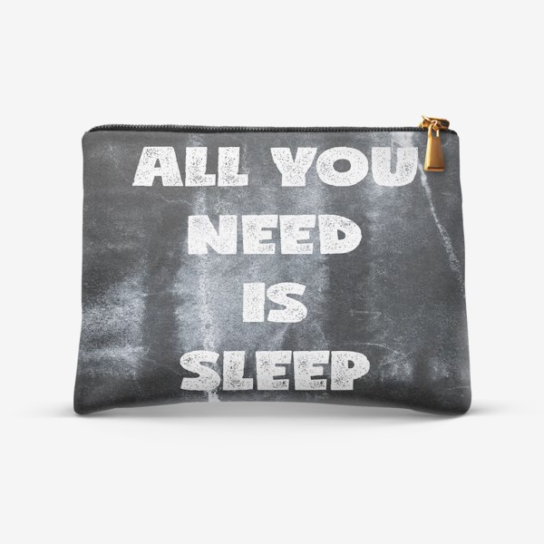 Косметичка «All you need is sleep»