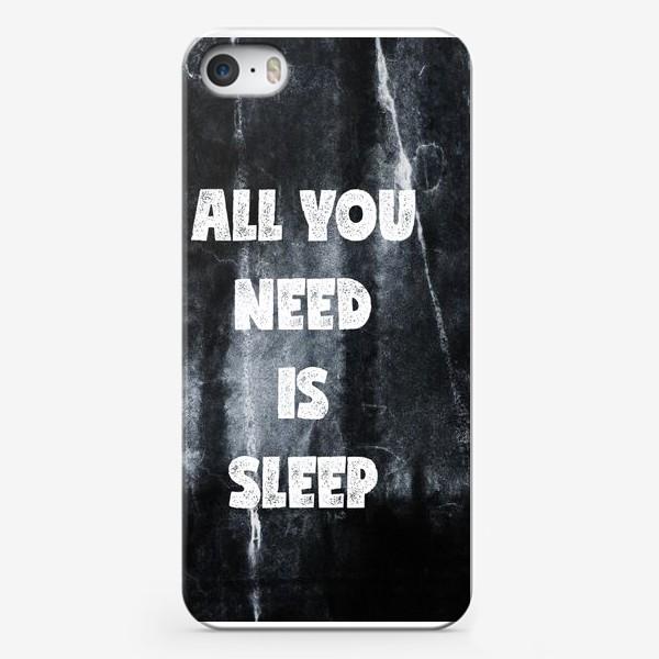 Чехол iPhone «All you need is sleep»