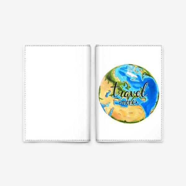 Обложка для паспорта «Travel more. Путешествуй больше.»