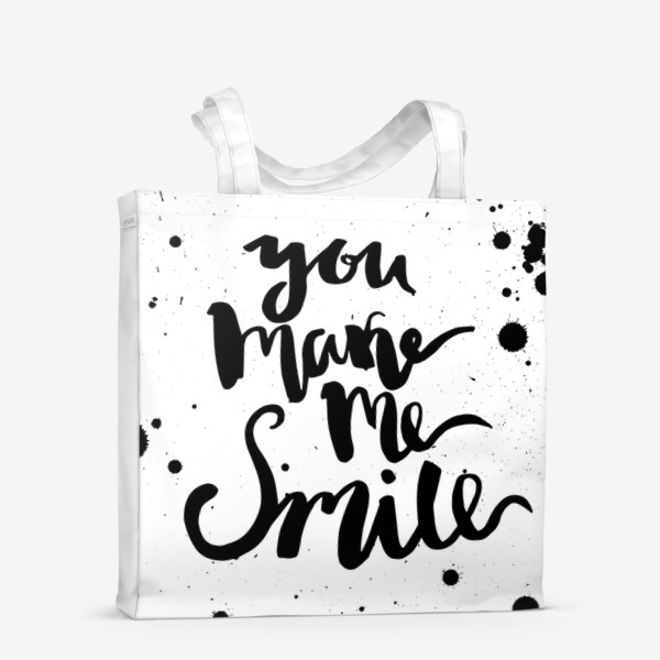 Сумка-шоппер «Ты заставляешь меня улыбаться!Леттеринг»