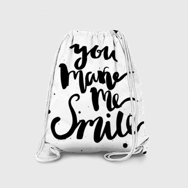 Рюкзак «Ты заставляешь меня улыбаться!Леттеринг»