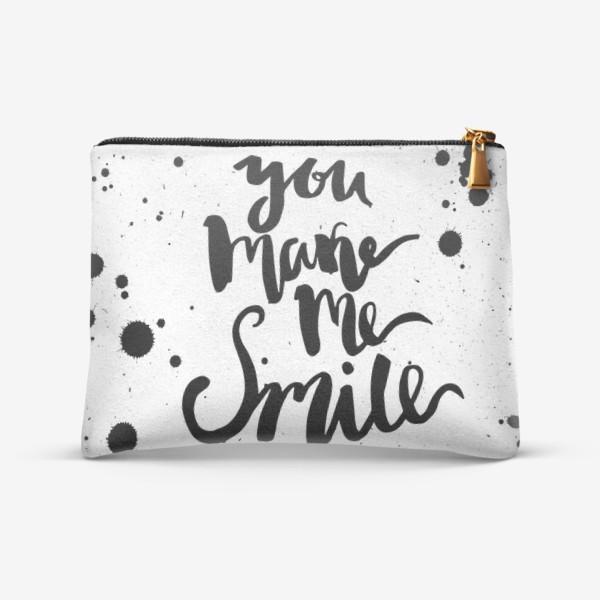 Косметичка «Ты заставляешь меня улыбаться!Леттеринг»