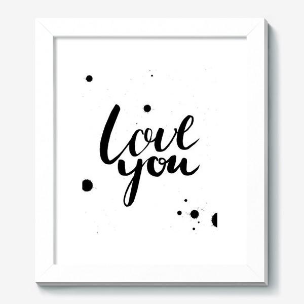Картина «Люблю тебя! Леттеринг. Любовь»